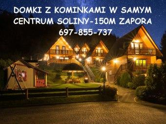 Całoroczne domki w centrum Soliny-150m Zapora